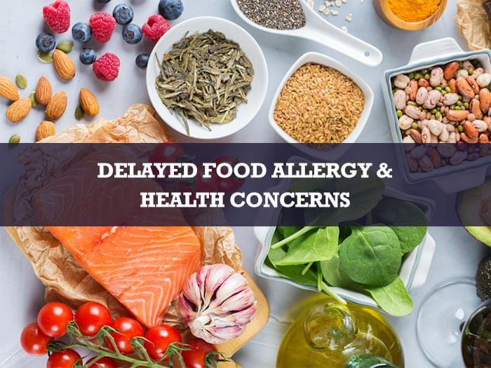 Delayed Food Allergy – Symptoms, Diagnosis and Treatment