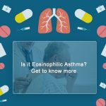 What Is Eosinophilic Asthma? Diagnosis, Symptoms & Treatment