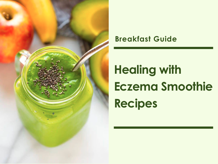 Best 5 Eczema Smoothie Recipes to Provide Skin Relief