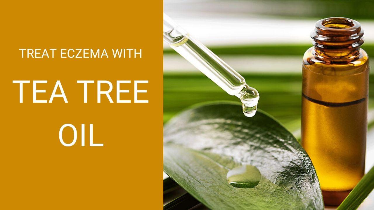 Tea Tree Oil For Eczema – Benefits, Uses, & Side Effects